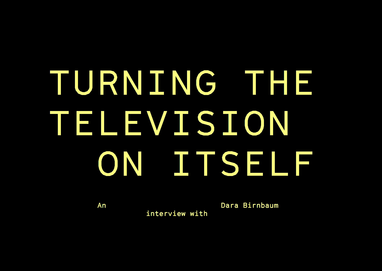 transmission turning the television on itself dara birnbaum. Black Bedroom Furniture Sets. Home Design Ideas