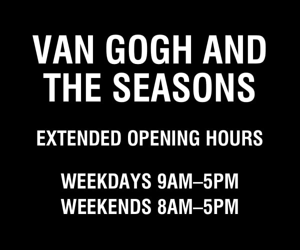 Van Gogh and the Seasons extended opening hours