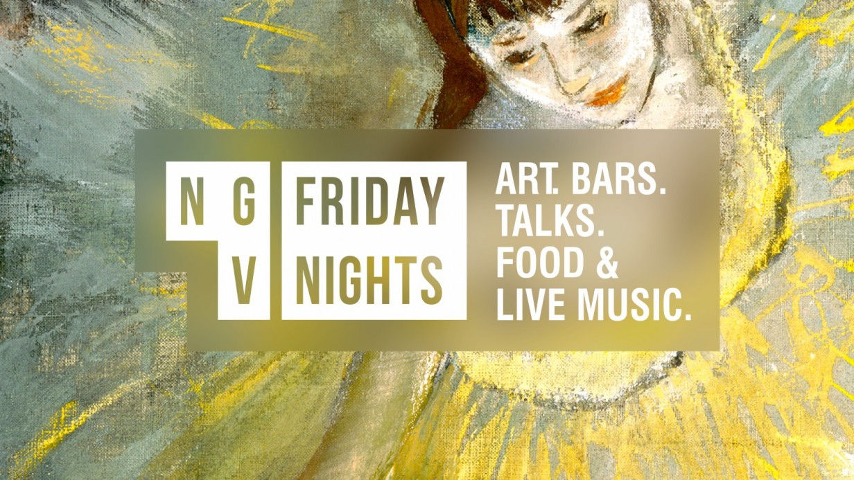 FRIDAY NIGHTS AT THE NGV