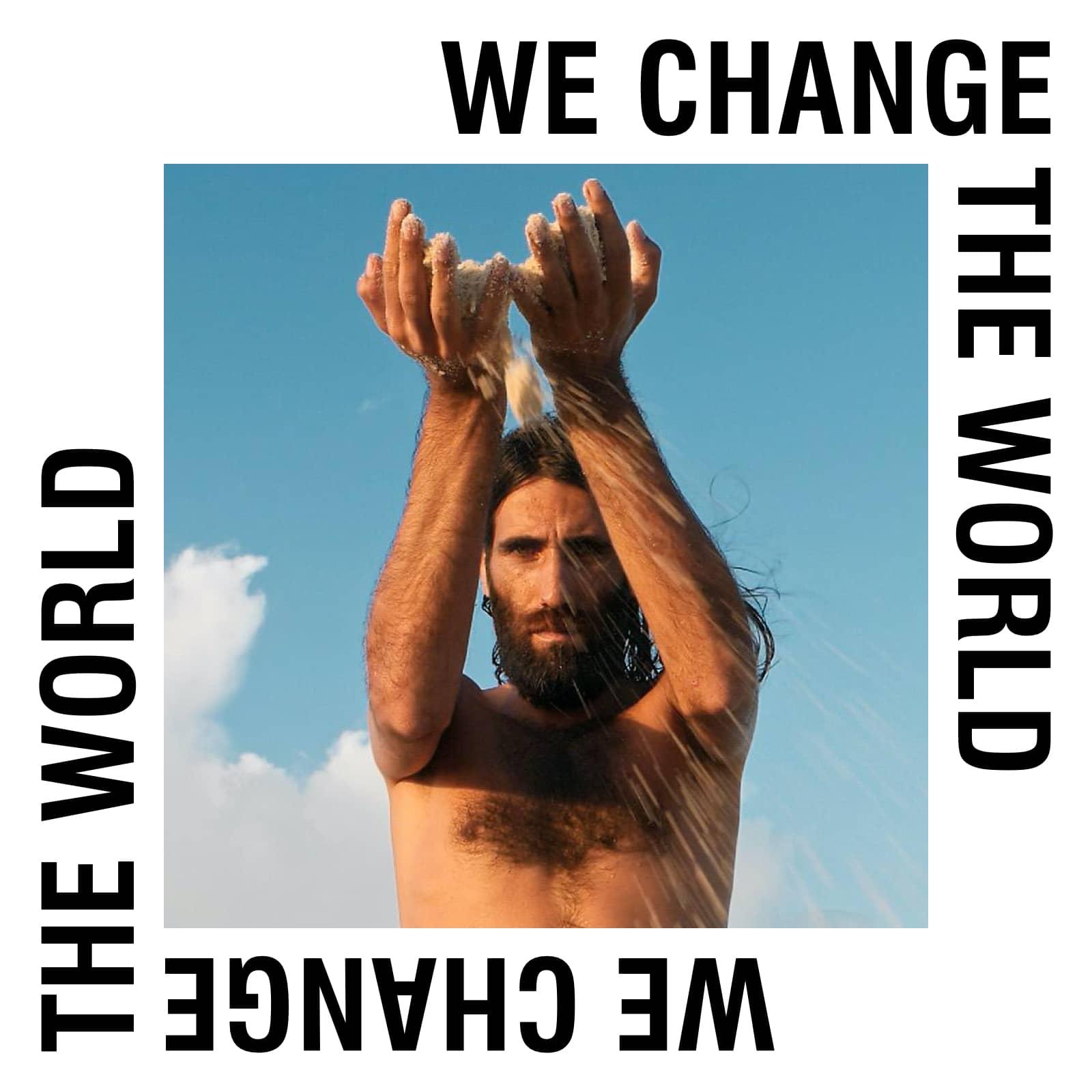 We Change the World